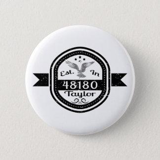 Bóton Redondo 5.08cm Estabelecido em 48180 Taylor