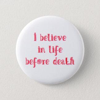 Bóton Redondo 5.08cm Eu acredito na vida antes do t-shirt da morte