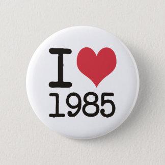 Bóton Redondo 5.08cm Eu amo 1985 produtos & designs dos t-shirt!