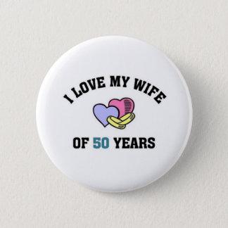 Bóton Redondo 5.08cm Eu amo minha esposa de 50 anos