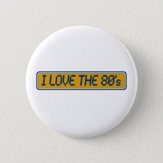 Bóton Redondo 5.08cm Eu amo o anos 80