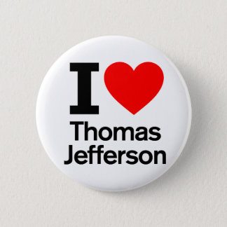 Bóton Redondo 5.08cm Eu amo Thomas Jefferson