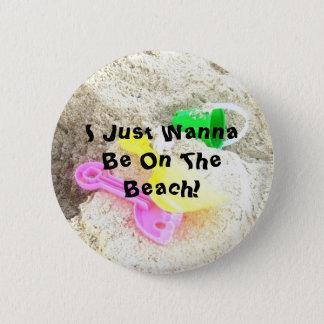 Bóton Redondo 5.08cm Eu apenas quero estar no botão da praia
