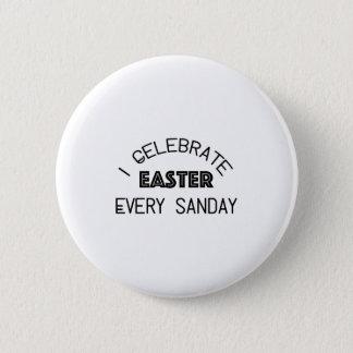 Bóton Redondo 5.08cm Eu comemoro a páscoa cada domingo engraçado