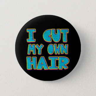 Bóton Redondo 5.08cm Eu cortei meu próprio cabelo