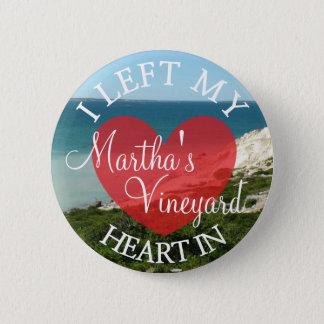 Bóton Redondo 5.08cm Eu deixei meu coração no botão do Martha's
