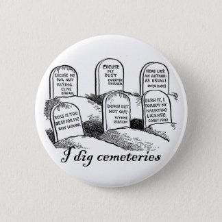 Bóton Redondo 5.08cm Eu escavo cemitérios