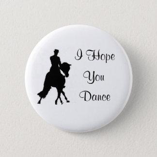 Bóton Redondo 5.08cm Eu espero-o Pin do cavalo do adestramento da dança