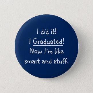 Bóton Redondo 5.08cm Eu graduei citações engraçadas do dia de graduação