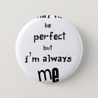 Bóton Redondo 5.08cm eu não posso ser perfeito mas eu sou sempre mim