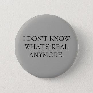 """Bóton Redondo 5.08cm """"Eu não sei o que é anymore"""" botões reais"""