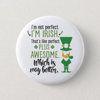 Bóton Redondo 5.08cm Eu não sou perfeito mim sou Leprechaun irlandês