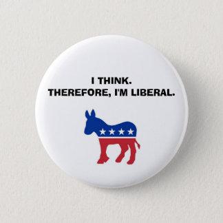 "Bóton Redondo 5.08cm ""Eu penso. Conseqüentemente, eu sou liberal."""