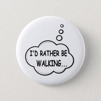 Bóton Redondo 5.08cm Eu preferencialmente estaria andando