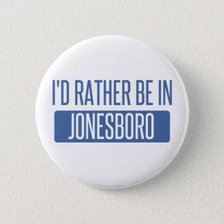 Bóton Redondo 5.08cm Eu preferencialmente estaria em Jonesboro