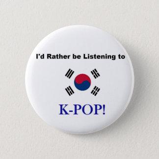 Bóton Redondo 5.08cm Eu preferencialmente estaria escutando KPOP!