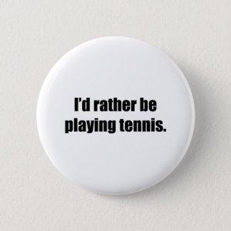 Bóton Redondo 5.08cm Eu preferencialmente estaria jogando o tênis