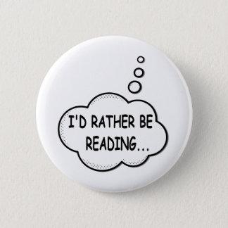 Bóton Redondo 5.08cm Eu preferencialmente estaria lendo