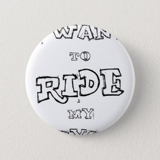 Bóton Redondo 5.08cm Eu quero montar minha bicicleta