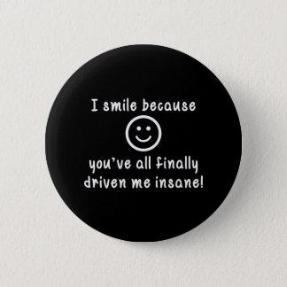 Bóton Redondo 5.08cm Eu sorrio porque você tem tudo me conduzido