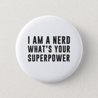 Bóton Redondo 5.08cm Eu sou um nerd. Que é sua superpotência?
