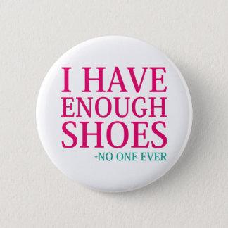 Bóton Redondo 5.08cm Eu tenho bastante calçados