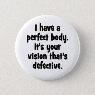 Bóton Redondo 5.08cm Eu tenho um corpo perfeito