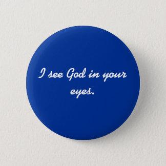 Bóton Redondo 5.08cm Eu ver o deus em seus olhos