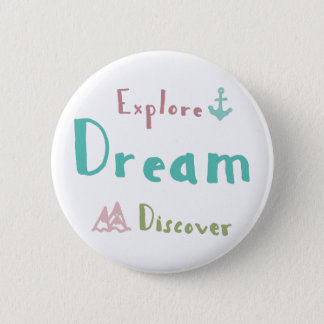Bóton Redondo 5.08cm Explore o sonho descobrem
