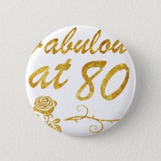 Bóton Redondo 5.08cm Fabuloso em 80 anos
