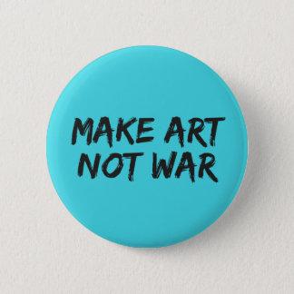 Bóton Redondo 5.08cm Faça a guerra da arte não - crachá do Pin do botão