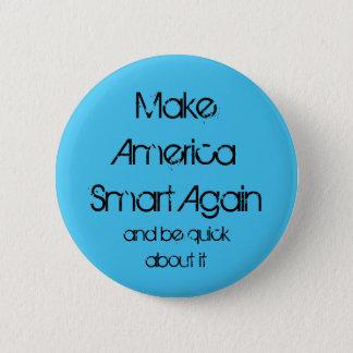 Bóton Redondo 5.08cm Faça América Smart outra vez