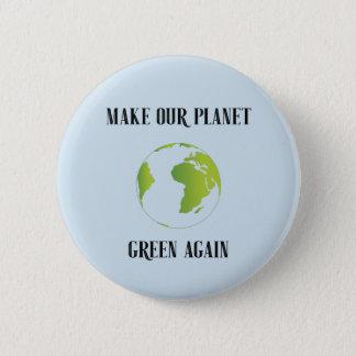 Bóton Redondo 5.08cm Faça nosso verde do planeta outra vez