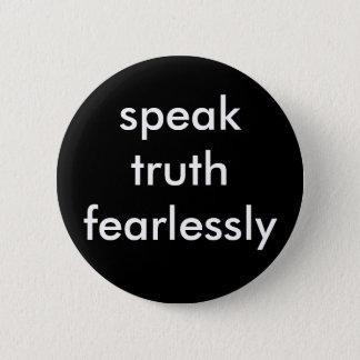 Bóton Redondo 5.08cm fale a verdade fearlessly