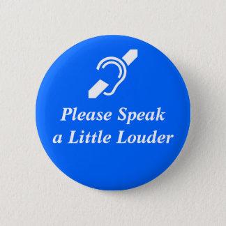 Bóton Redondo 5.08cm Fale por favor um pouco mais ruidosamente
