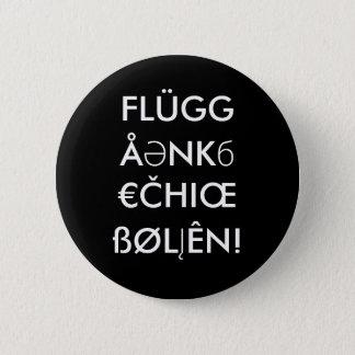 """Bóton Redondo 5.08cm """"FLÜGGÅӘNKб€ČHIŒßØLĮÊN! """""""