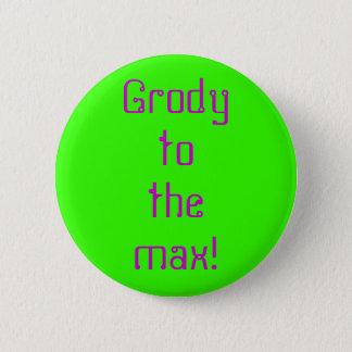 """Bóton Redondo 5.08cm """"Grody"""" ao botão máximo"""