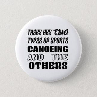Bóton Redondo 5.08cm Há dois tipos de Canoeing e de outro dos esportes