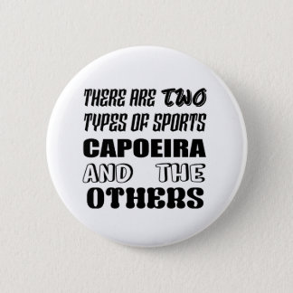Bóton Redondo 5.08cm Há dois tipos de esportes Capoeira e outro