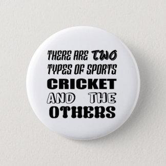 Bóton Redondo 5.08cm Há dois tipos de esportes cricket e outro