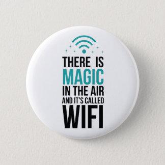 Bóton Redondo 5.08cm Há mágico no ar chamado Wi-Fi
