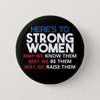 Bóton Redondo 5.08cm Here's to Strong Women