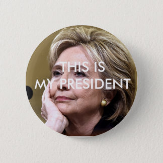 Bóton Redondo 5.08cm Hillary Clinton isto é meu presidente Botão