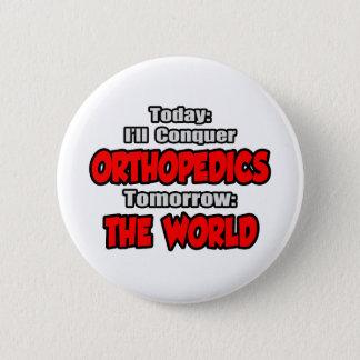 Bóton Redondo 5.08cm Hoje ortopedia… amanhã, o mundo