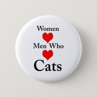 Bóton Redondo 5.08cm Homens do amor das mulheres que amam gatos