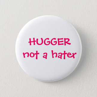 Bóton Redondo 5.08cm Hugger não um botão do aborrecedor