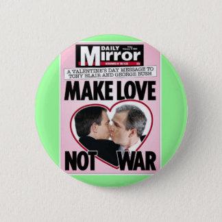 """Bóton Redondo 5.08cm Humor político: """"Faça a guerra do amor não """""""