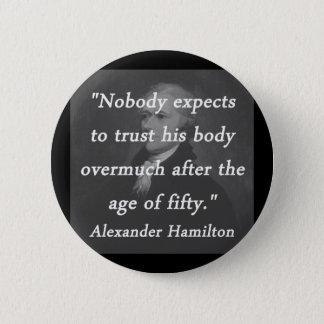 Bóton Redondo 5.08cm Idade de cinqüênta - Alexander Hamilton