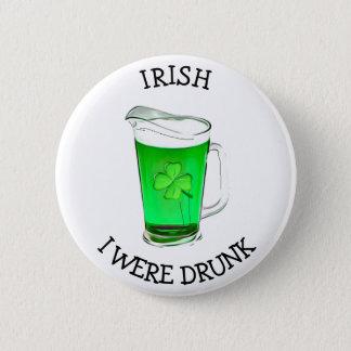 Bóton Redondo 5.08cm Irlandês eu era humor bêbedo do bebendo