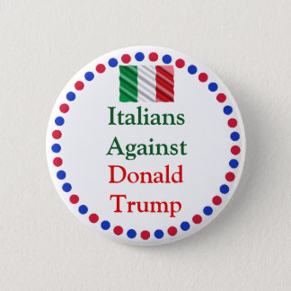 Bóton Redondo 5.08cm Italianos contra o botão de Donald Trump